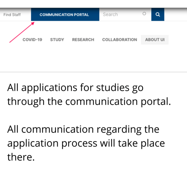 All applications for a study programme are through the Communication Portal of the University of Iceland and all your communication regarding the application process will be in the Portal.