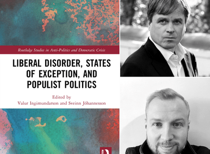 Liberal Disorder, States of Exception and Populist Politics has been published by Routledge. The book is edited by Valur Ingimundarson, a Professor of Contemporary History at the University of Iceland and Sveinn M. Jóhannesson, a Postdoctoral Fellow in American History at the University of Edinburgh.